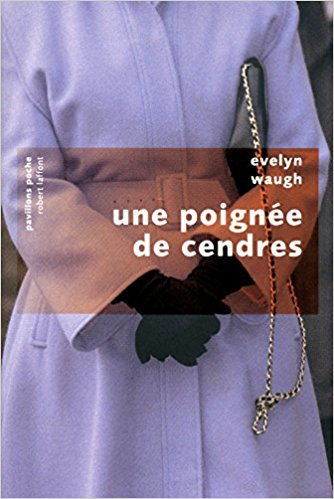 Une poignée de cendres Evelyn Waugh